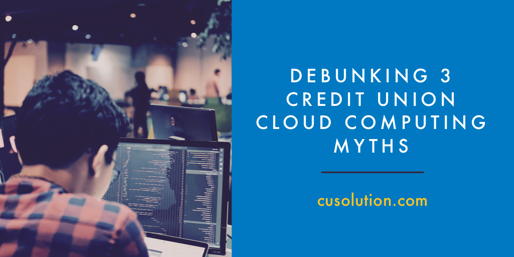 IMS-credit union cloud computing myths