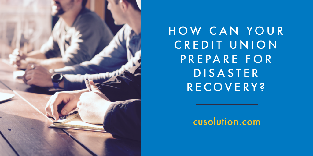 Credit Union Prepare For Disaster Recovery