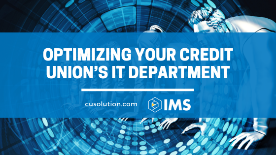 optimize your credit union's IT department