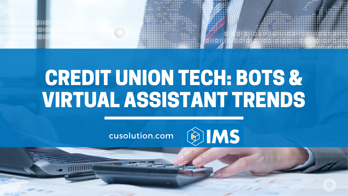 credit union tech bots and virtual assistants
